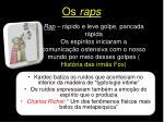 os raps