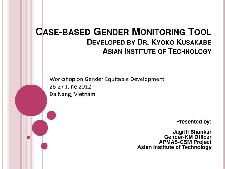 case based gender monitoring tool developed by dr kyoko kusakabe asian institute of technology n.