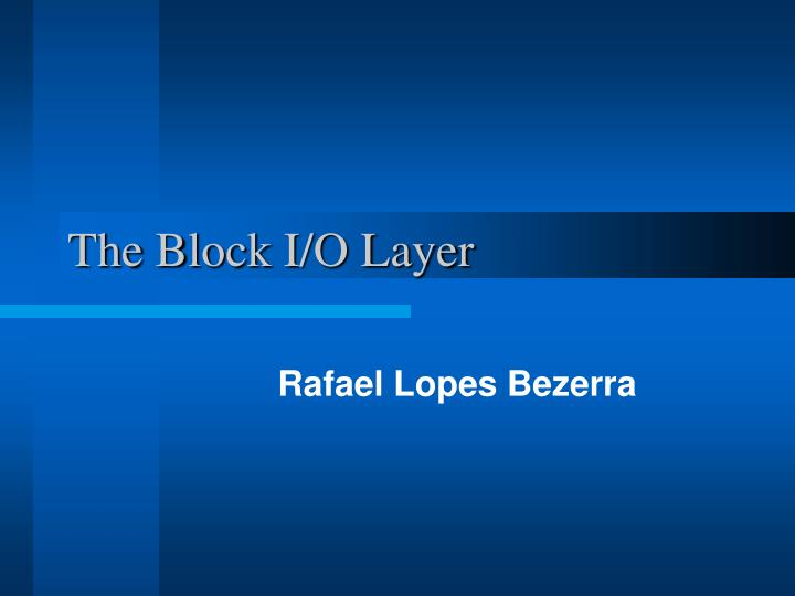 the block i o layer n.