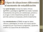5 tipos de situaciones diferentes al momento de estadificaci n1