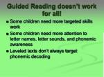 guided reading doesn t work for all
