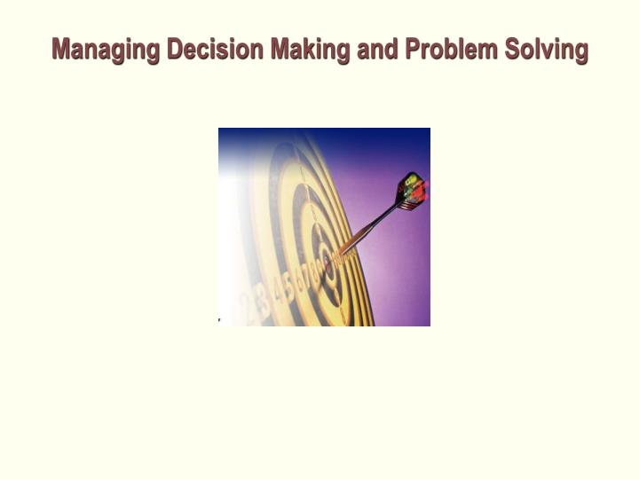 managing decision making and problem solving n.