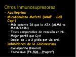 otros inmunosupresores