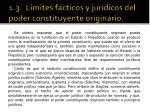 1 3 limites f cticos y jur dicos del poder constituyente originario1