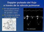 doppler pulsado del flujo a trav s de la v lvula pulmonar