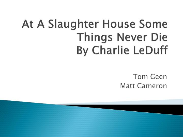 at a slaughter house some things never die by charlie leduff n.