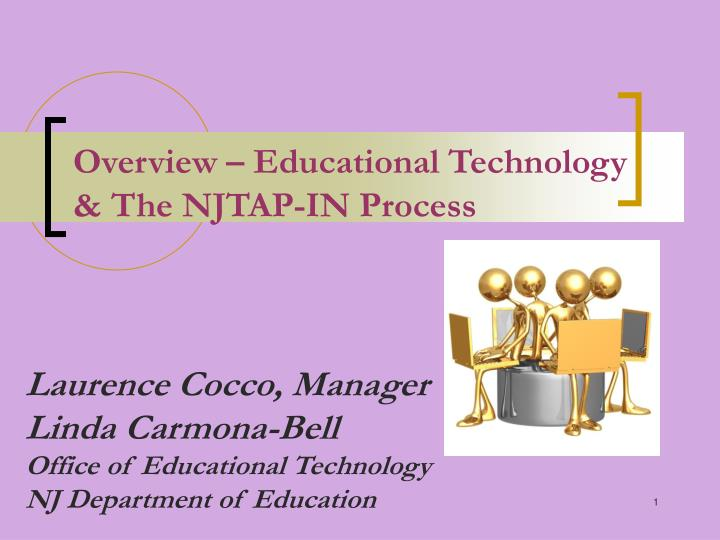 overview educational technology the njtap in process n.
