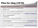 plan for idag 19 10