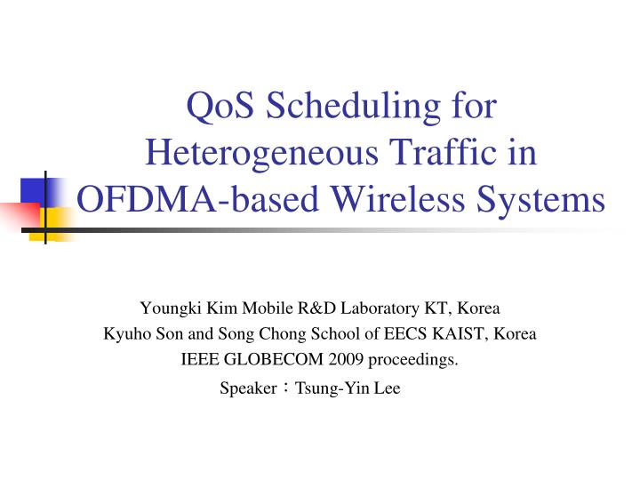 qos scheduling for heterogeneous traffic in ofdma based wireless systems n.