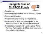 ineligible use of ehapcd funds