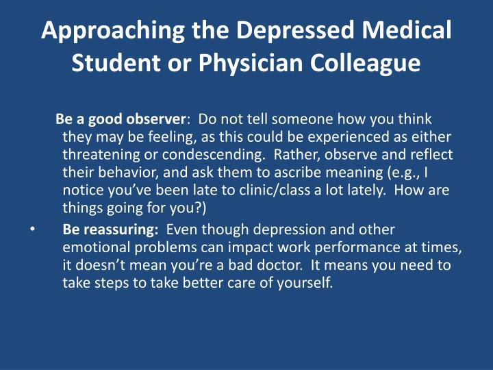 Approaching the Depressed Medical Student or Physician Colleague