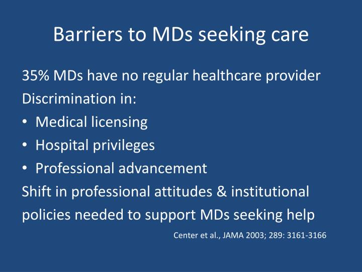 Barriers to MDs seeking care