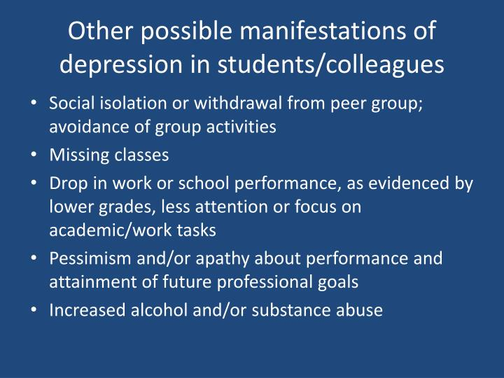 Other possible manifestations of depression in students/colleagues