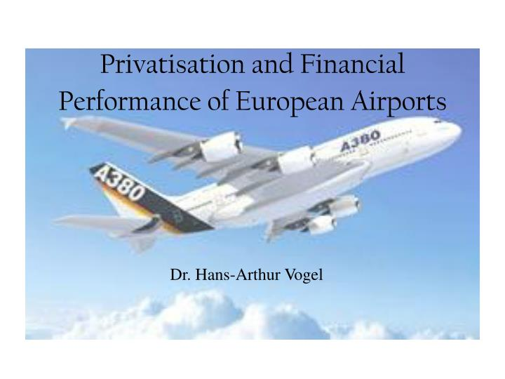 privatisation and financial performance of european airports n.