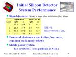 initial silicon detector system performance