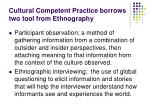 cultural competent practice borrows two tool from ethnography