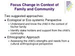 focus change in context of family and community