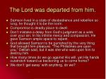 the lord was departed from him