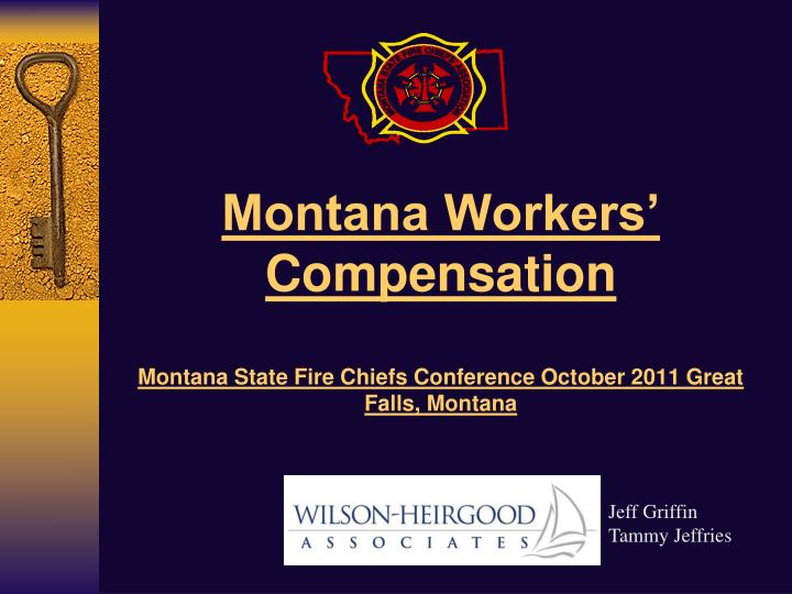 montana workers compensation montana state fire chiefs conference october 2011 great falls montana n.