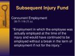 subsequent injury fund