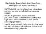 hipoksantin guanin fosforibozil transferaz eksikli i lesch nyhan sendromu2