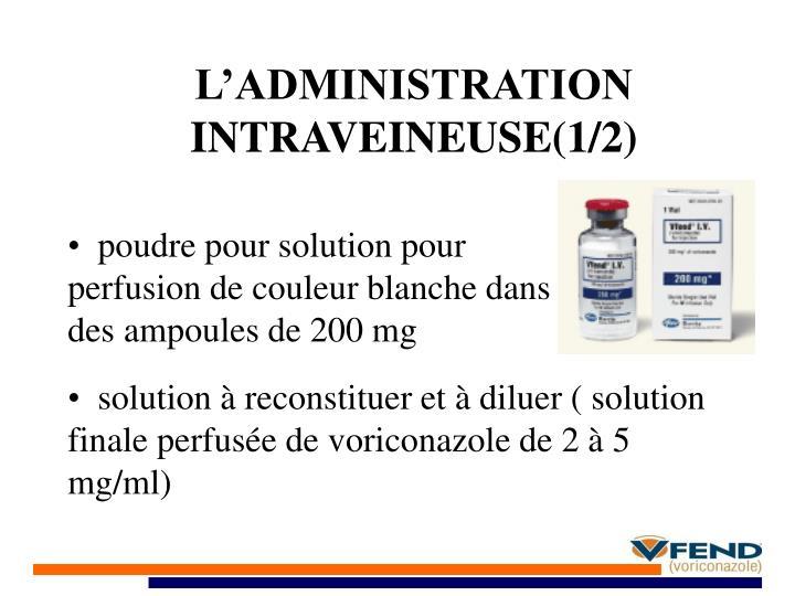 L'ADMINISTRATION INTRAVEINEUSE(1/2)