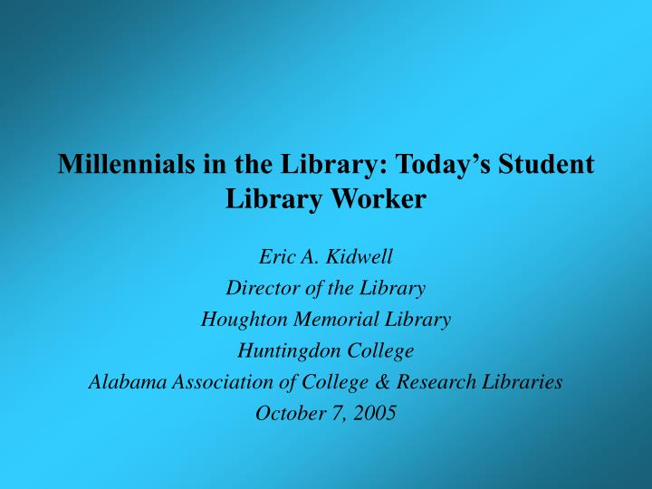 millennials in the library today s student library worker n.