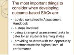 the most important things to consider when developing outcome based sacs are