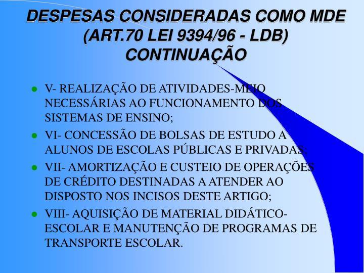 DESPESAS CONSIDERADAS COMO MDE (ART.70 LEI 9394/96 - LDB)  CONTINUAÇÃO