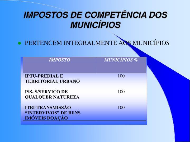 IMPOSTOS DE COMPETÊNCIA DOS MUNICÍPIOS