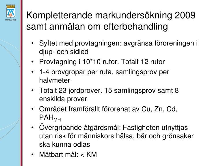 Kompletterande markundersökning 2009 samt anmälan om efterbehandling