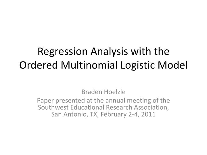 regression analysis with the ordered multinomial logistic model n.