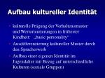 aufbau kultureller identit t
