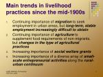 main trends in livelihood practices since the mid 1900s