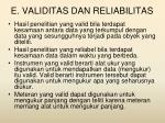 e validitas dan reliabilitas