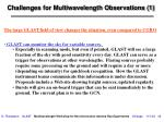 challenges for multiwavelength observations 1