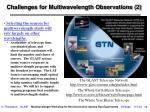 challenges for multiwavelength observations 2