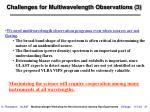 challenges for multiwavelength observations 3