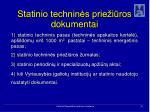 statinio technin s prie i ros dokumentai