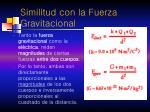similitud con la fuerza gravitacional