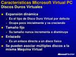 caracter sticas microsoft virtual pc discos duros virtuales