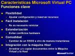 caracter sticas microsoft virtual pc funciones clave