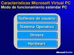 caracter sticas microsoft virtual pc modo de funcionamiento est ndar pc