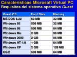 caracter sticas microsoft virtual pc requisitos del sistema operativo guest