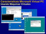 caracter sticas microsoft virtual pc usando m quinas virtuales