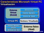 caracter sticas microsoft virtual pc virtualizaci n