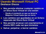 usando microsoft virtual pc deshacer discos