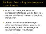 radia o solar argumentos para a sua utiliza o1
