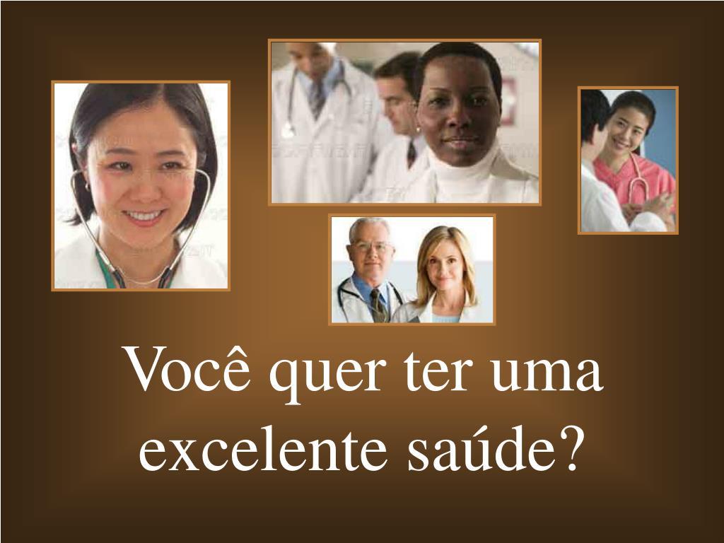 Você quer ter uma excelente saúde?