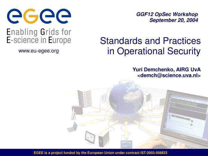 standards and practices in operational security yuri demchenko airg uva demch@science uva nl n.